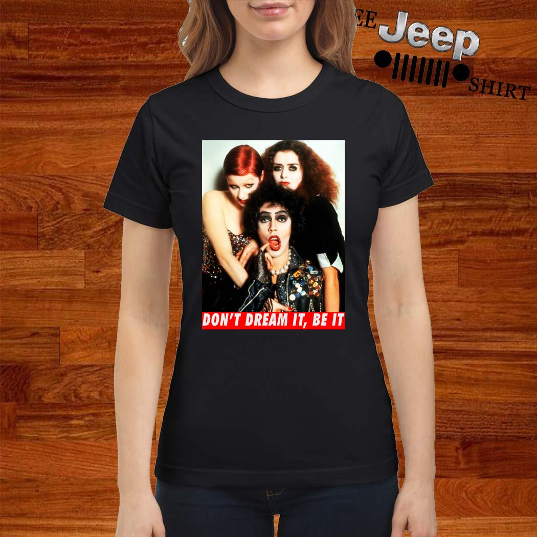The Rocky Horror Don't Dream It Be It Ladies Shirt