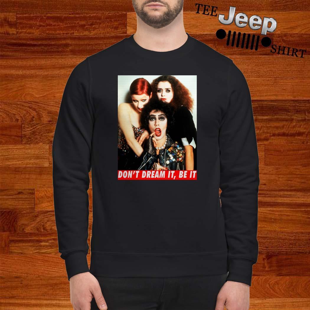 The Rocky Horror Don't Dream It Be It Sweatshirt