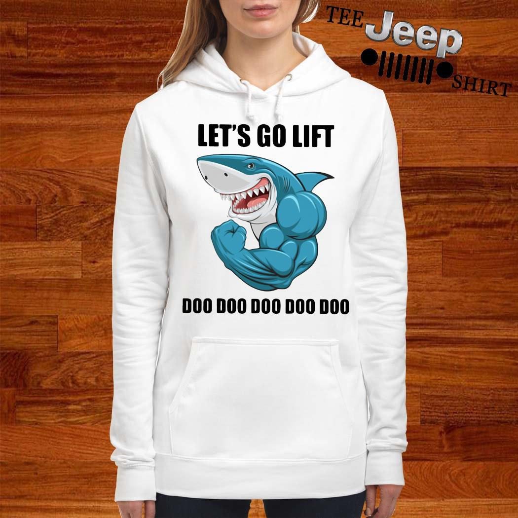Shark Let's Go Life Doo Doo Doo Shirt women-hoodie