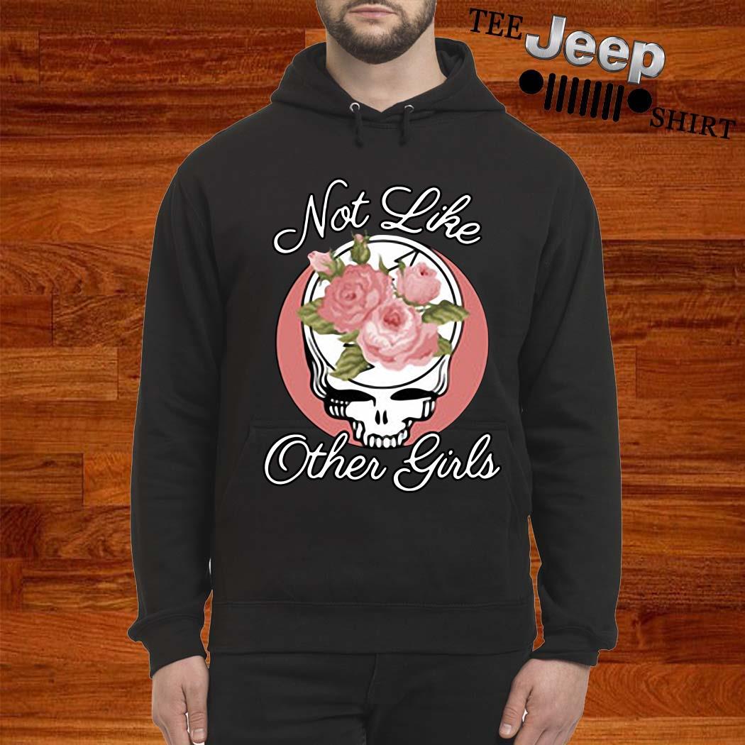 Skull Flower Not Like Other Girls Shirt hoodie