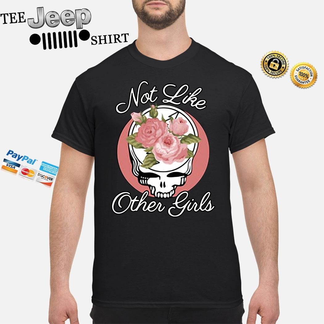 Skull Flower Not Like Other Girls Shirt