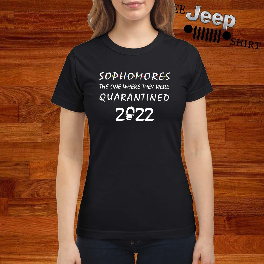 Sophomores The One Where They Were Quarantined 2020 Ladies Shirt