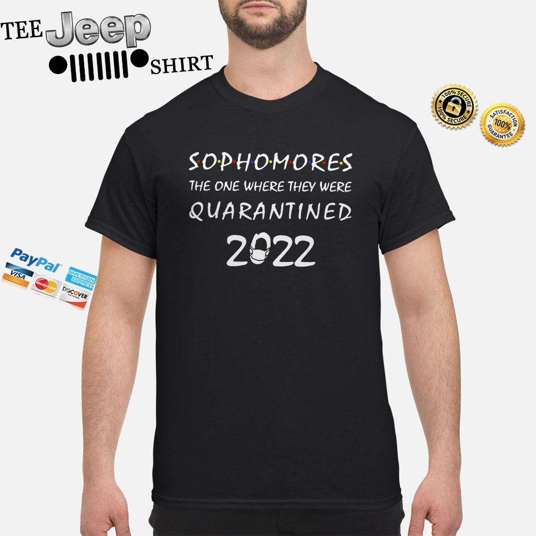 Sophomores The One Where They Were Quarantined 2020 Shirt