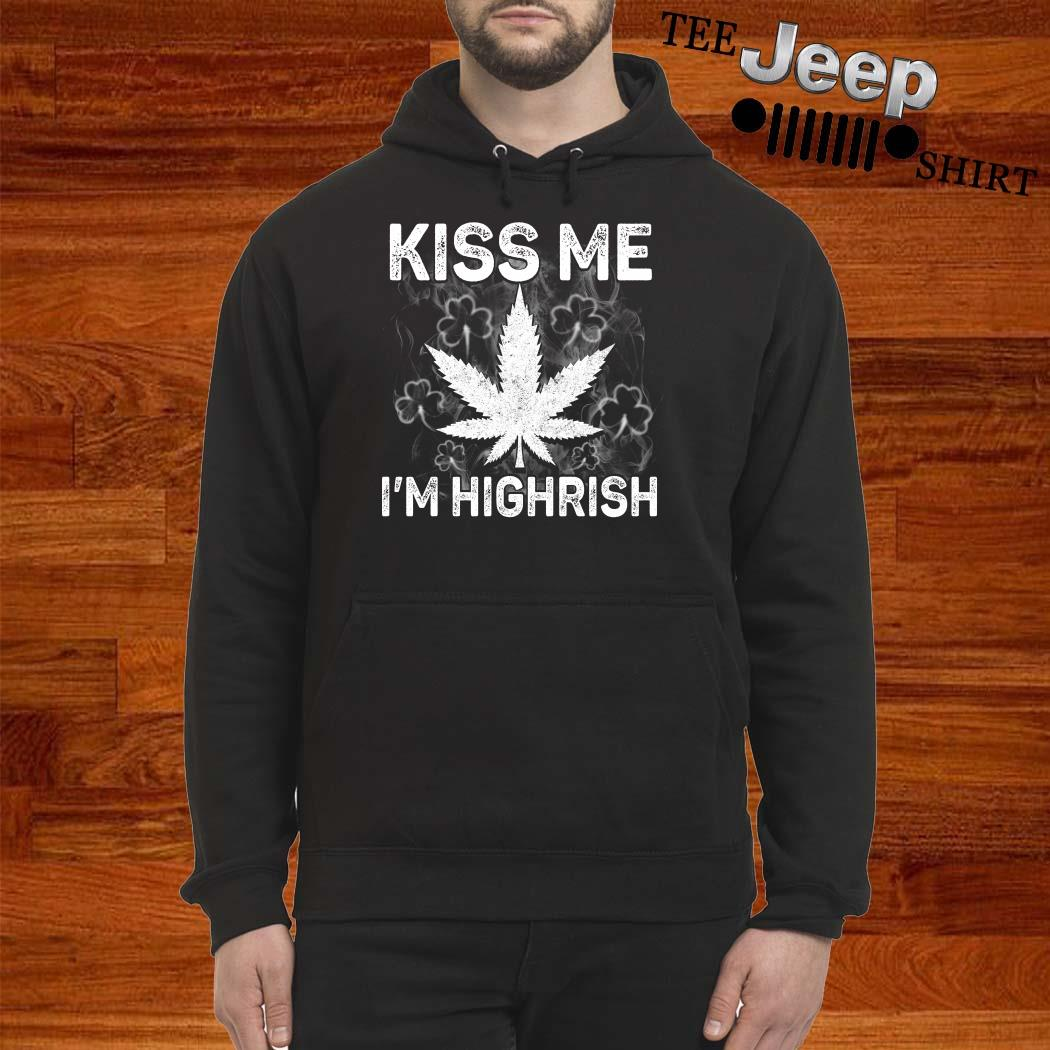St Patrick's Day Kiss Me I'm Highrish Hoodie
