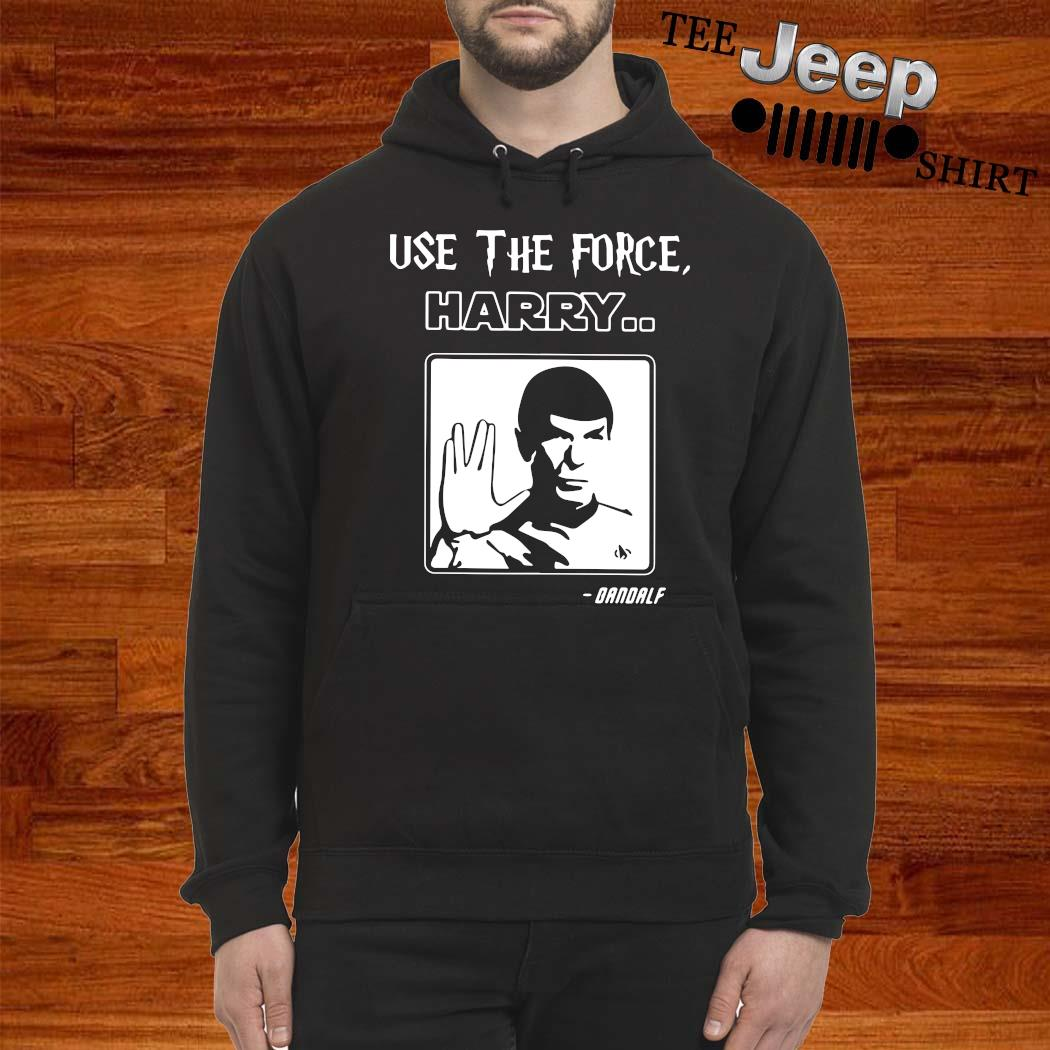 Star Trek Use The Force Harry Gandalf Shirt hoodie