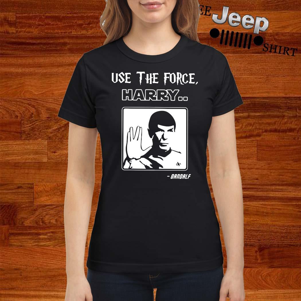 Star Trek Use The Force Harry Gandalf Shirt ladies-shirt