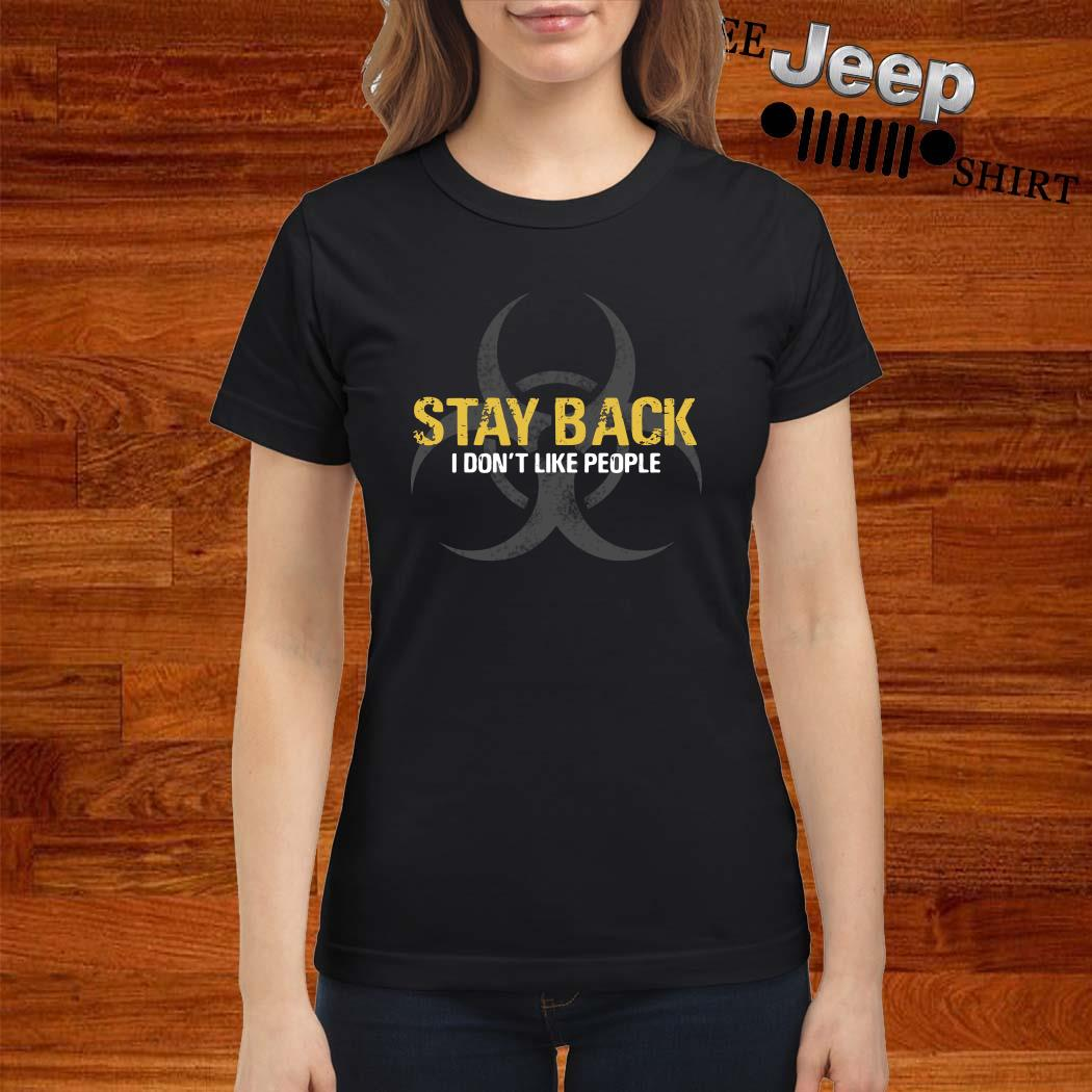 Stay Back I Don't Like People Ladies Shirt