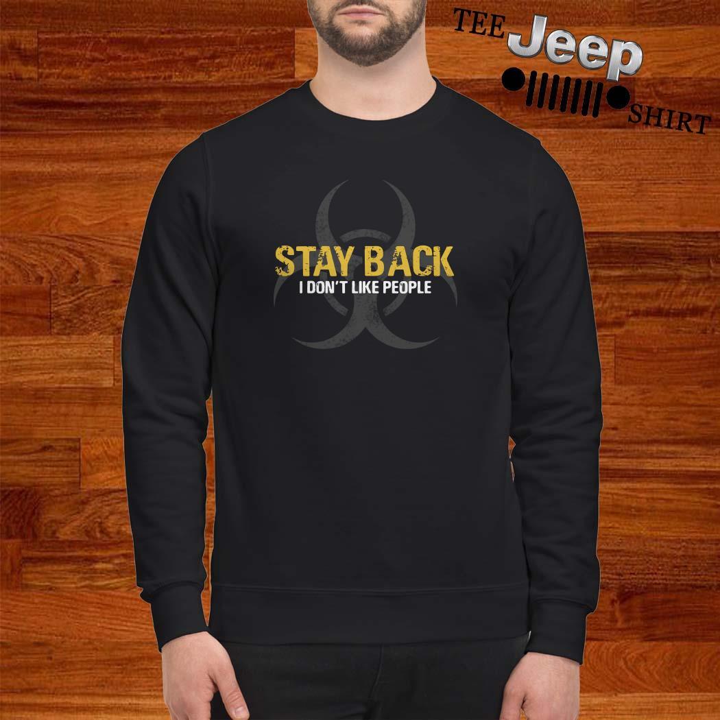Stay Back I Don't Like People Sweatshirt
