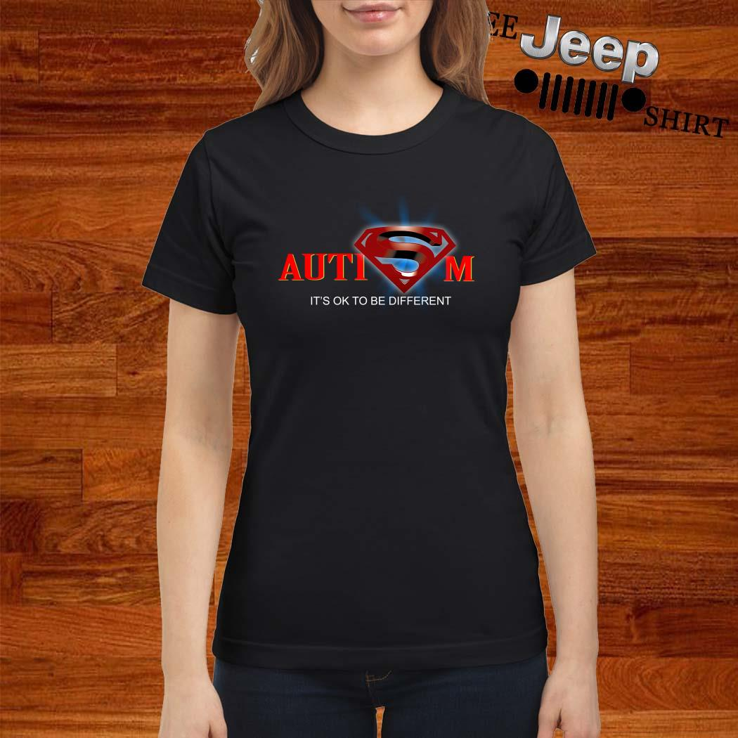 Superman Autism It's Ok To Be Different Ladies Shirt