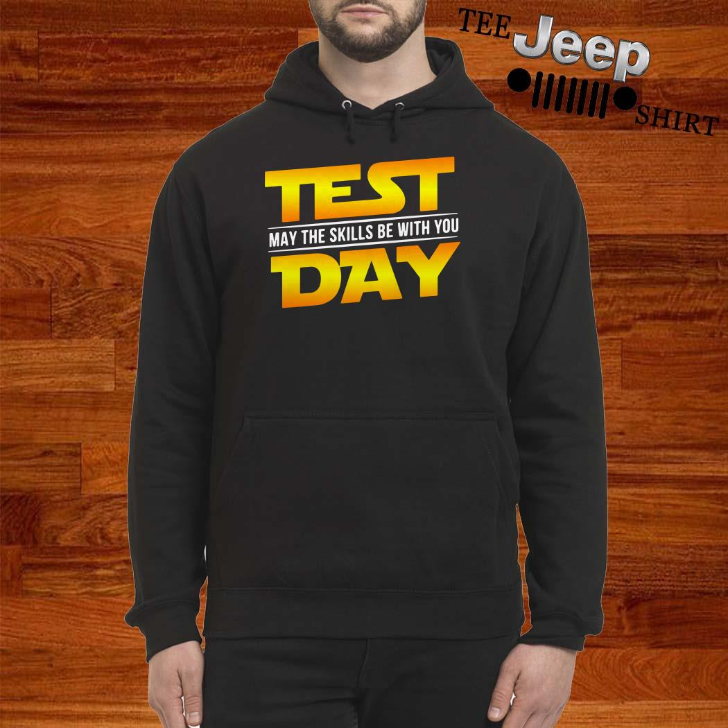 Test May The Skills Be With You Day Hoodie