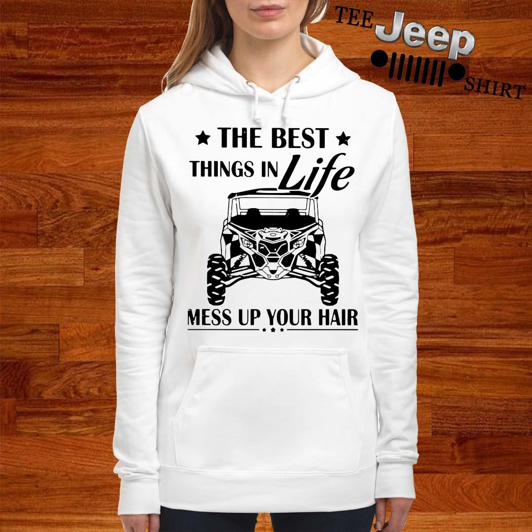 The Best Things In Life Mess Up Your Hair Shirt women-hoodie