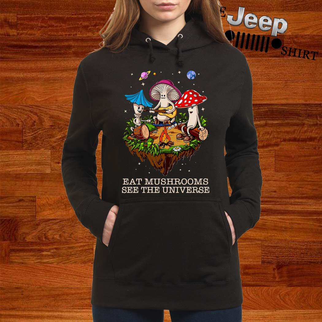 The Pretty Eat Mushrooms See The Universe Camping Shirt women-hoodie