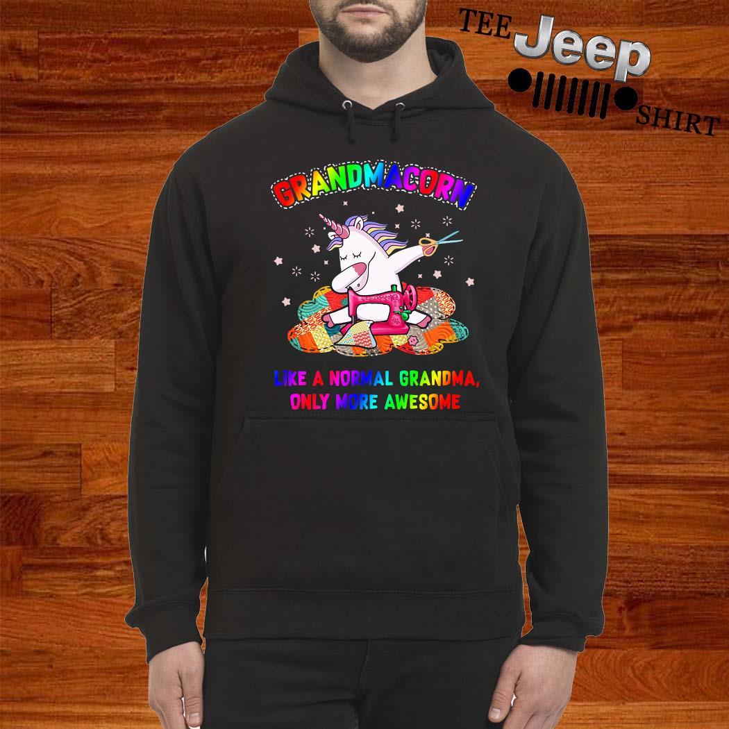 Unicorn Grandmacorn Like A Normal Grandma Only More Awesome Shirt hoodie