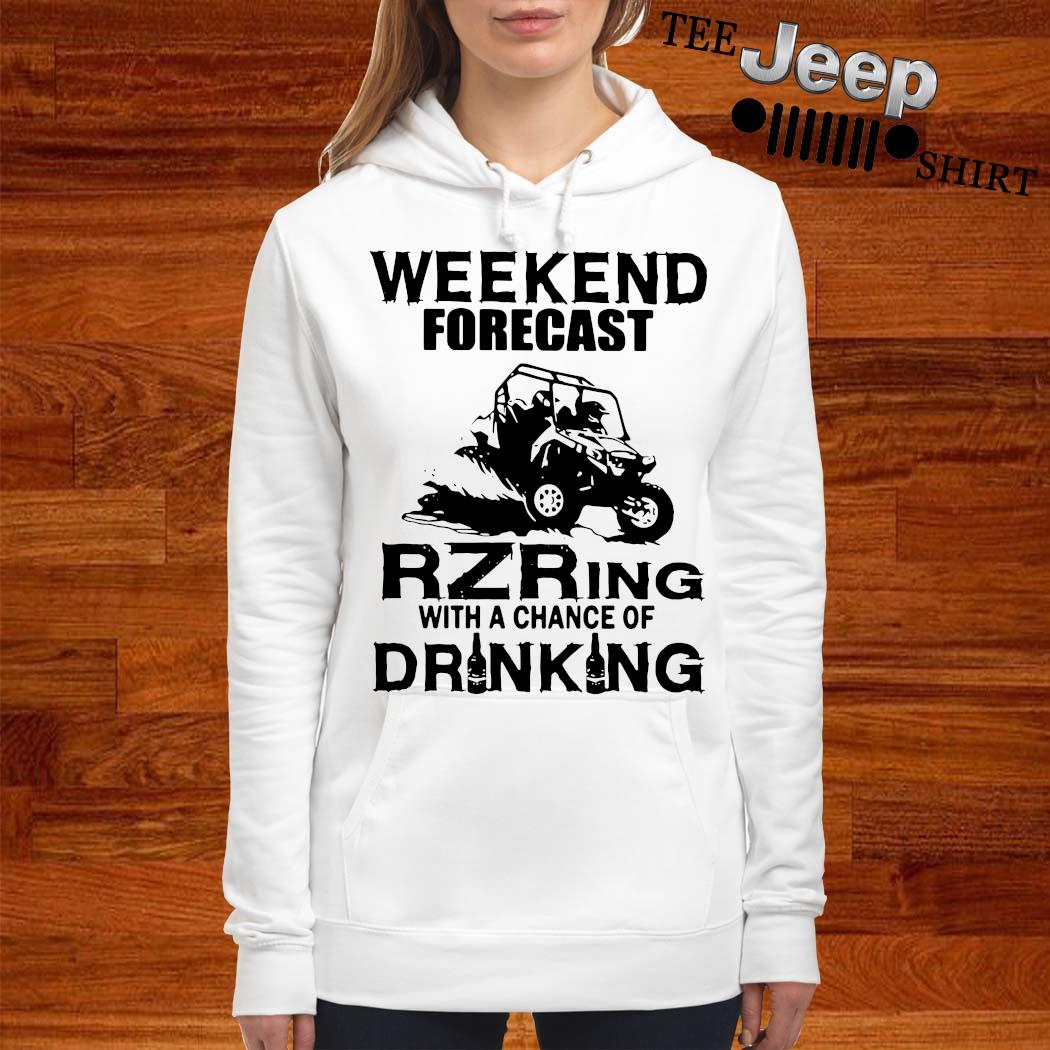 Weekend Forecast Rzring With A Chance Of Drinking Shirt women-hoodie