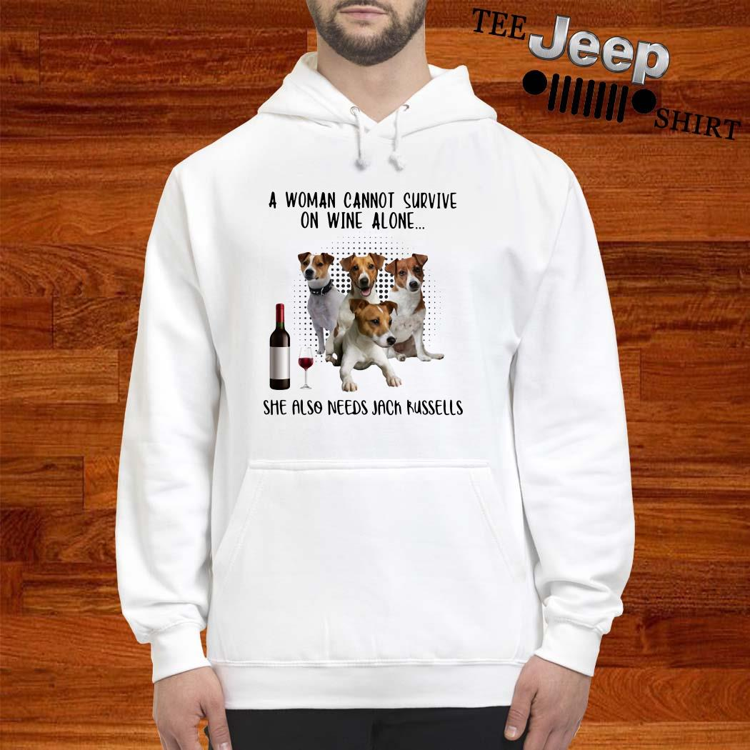 A Woman Cannot Survive On Wine Alone She Also Needs Jack Russells Hoodie