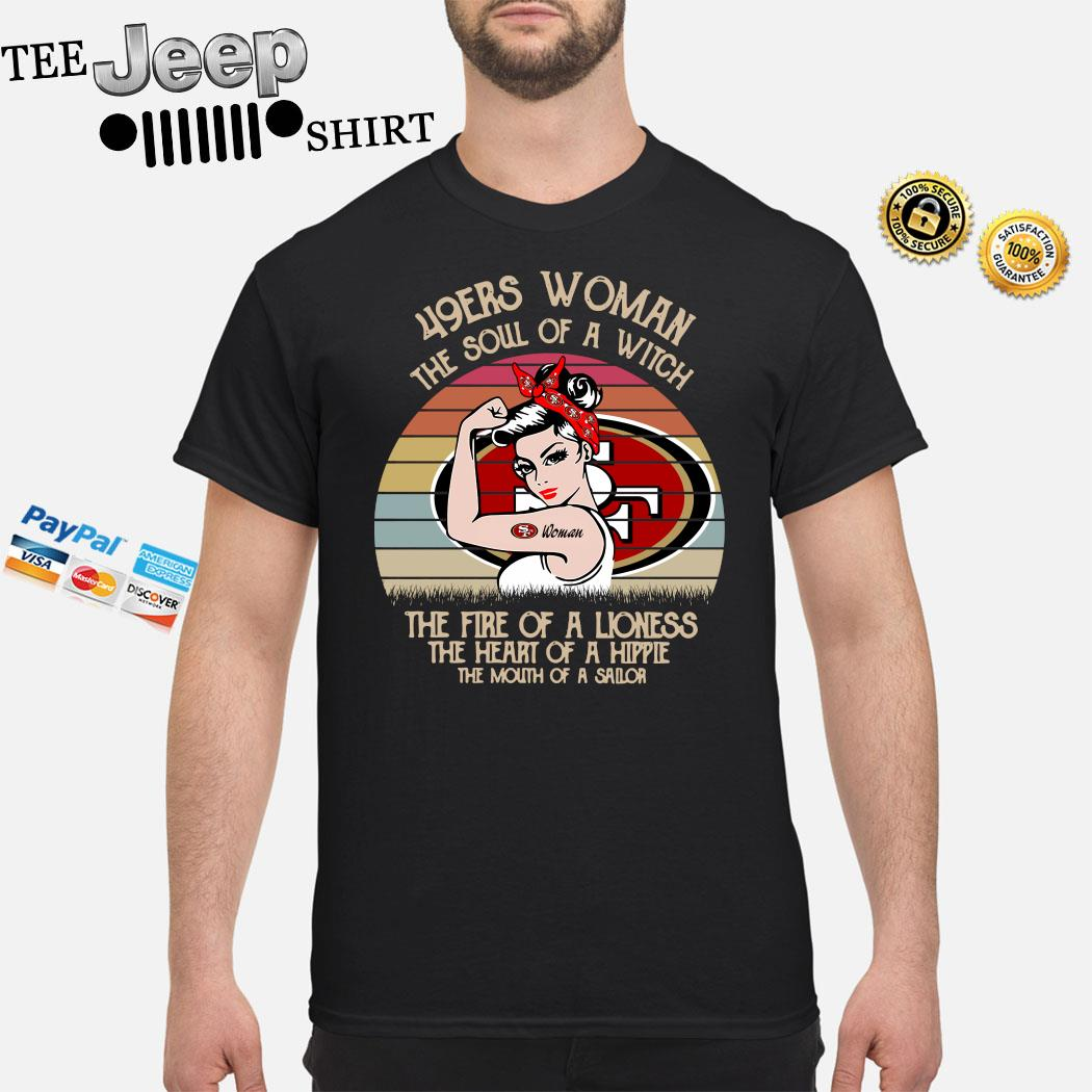 49ers Woman The Soul Of A Witch The Fire Of A Lioness The Heart Of A Hippie Vintage Shirt