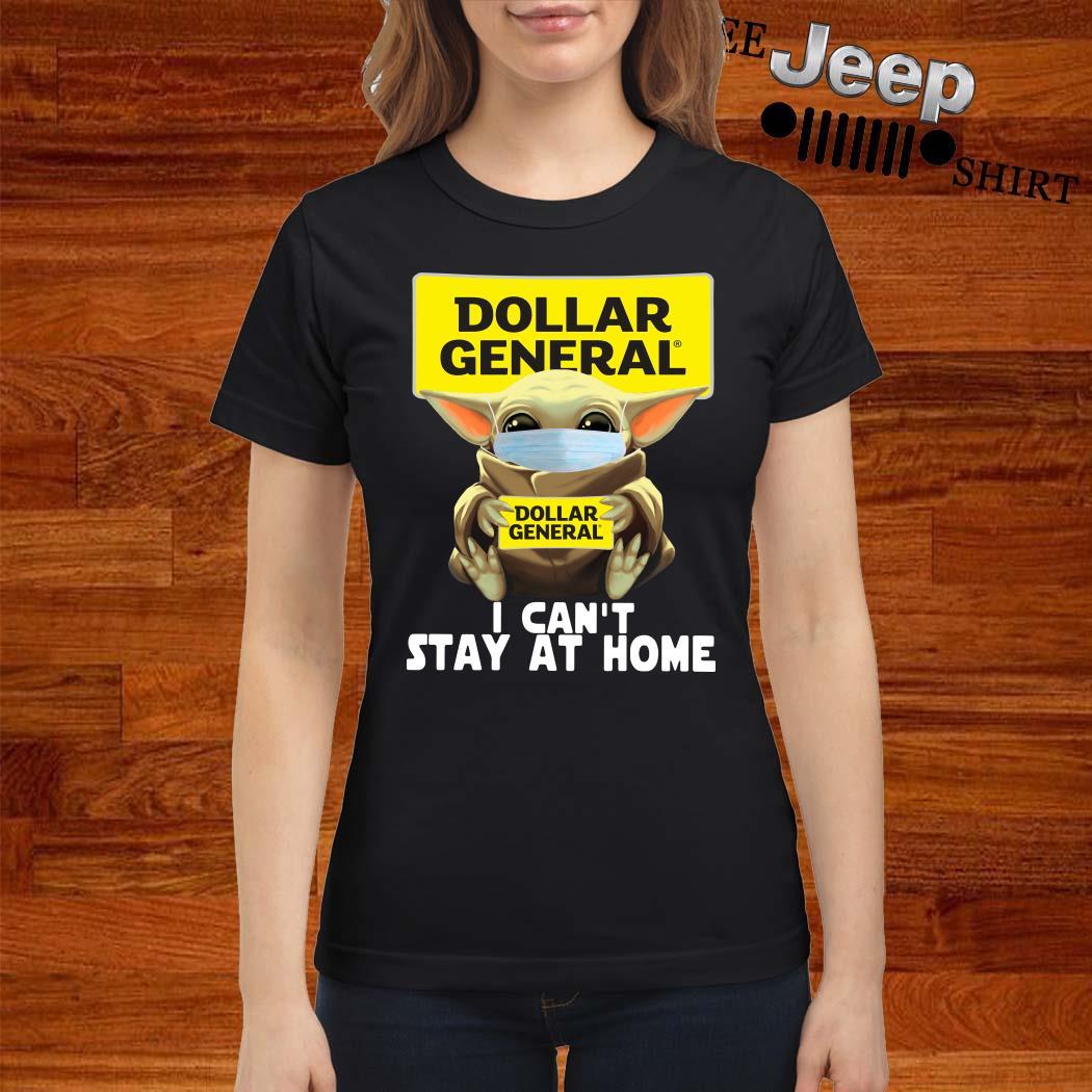 Baby Yoda Face Mask Hug Dollar General I Can't Stay At Home ladies Shirt