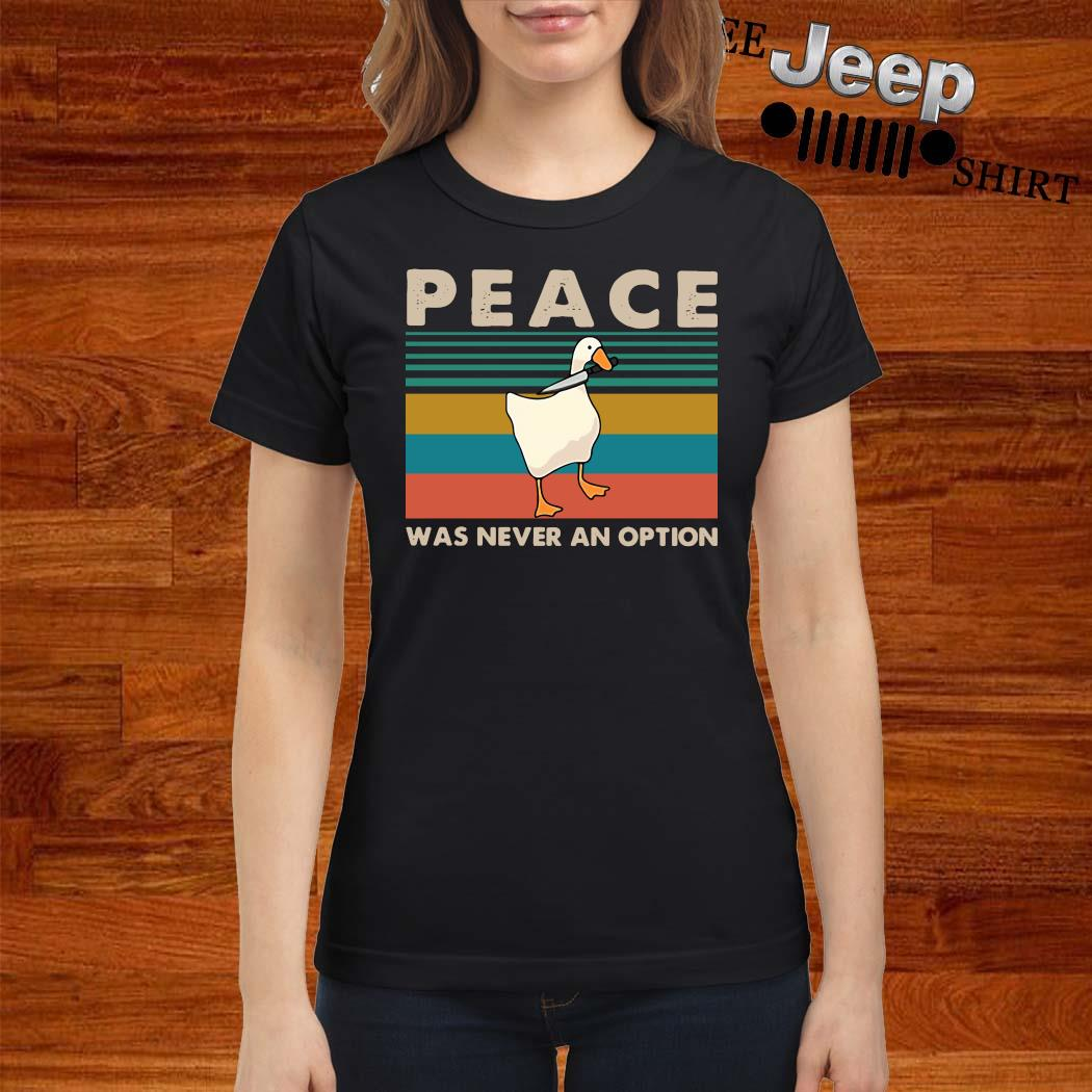 Duck Peace Was Never An Option Vintage Shirt ladies-shirt