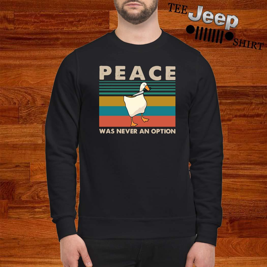 Duck Peace Was Never An Option Vintage Shirt sweatshirt