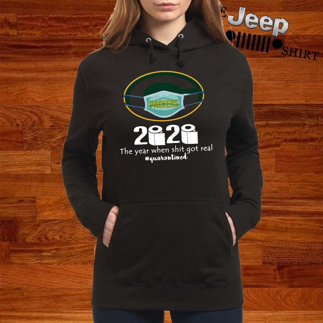 Green Bay Packers Mask 2020 The Year When Shit Got Real Quarantined Shirt women-hoodie