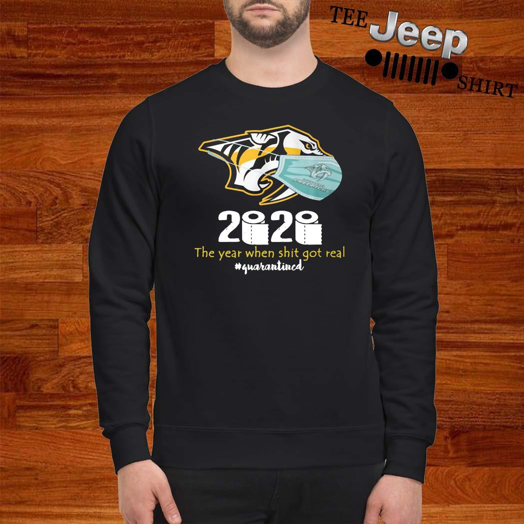 Nashville Predators Mask 2020 The Year When Shit Got Real Quarantined Shirt sweatshirt