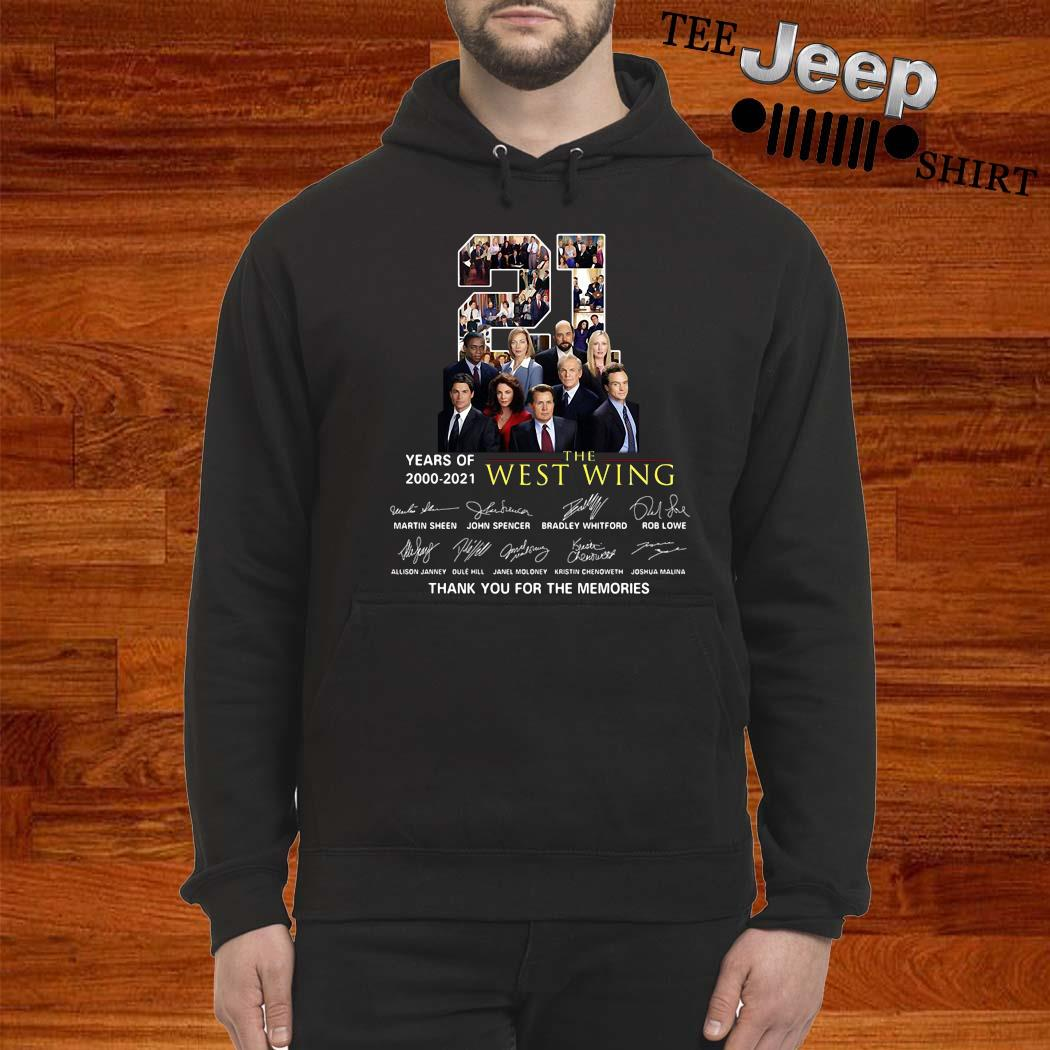 21 Years Of 2000 2021 The West Wing Thank You For The Memories Shirt hoodie