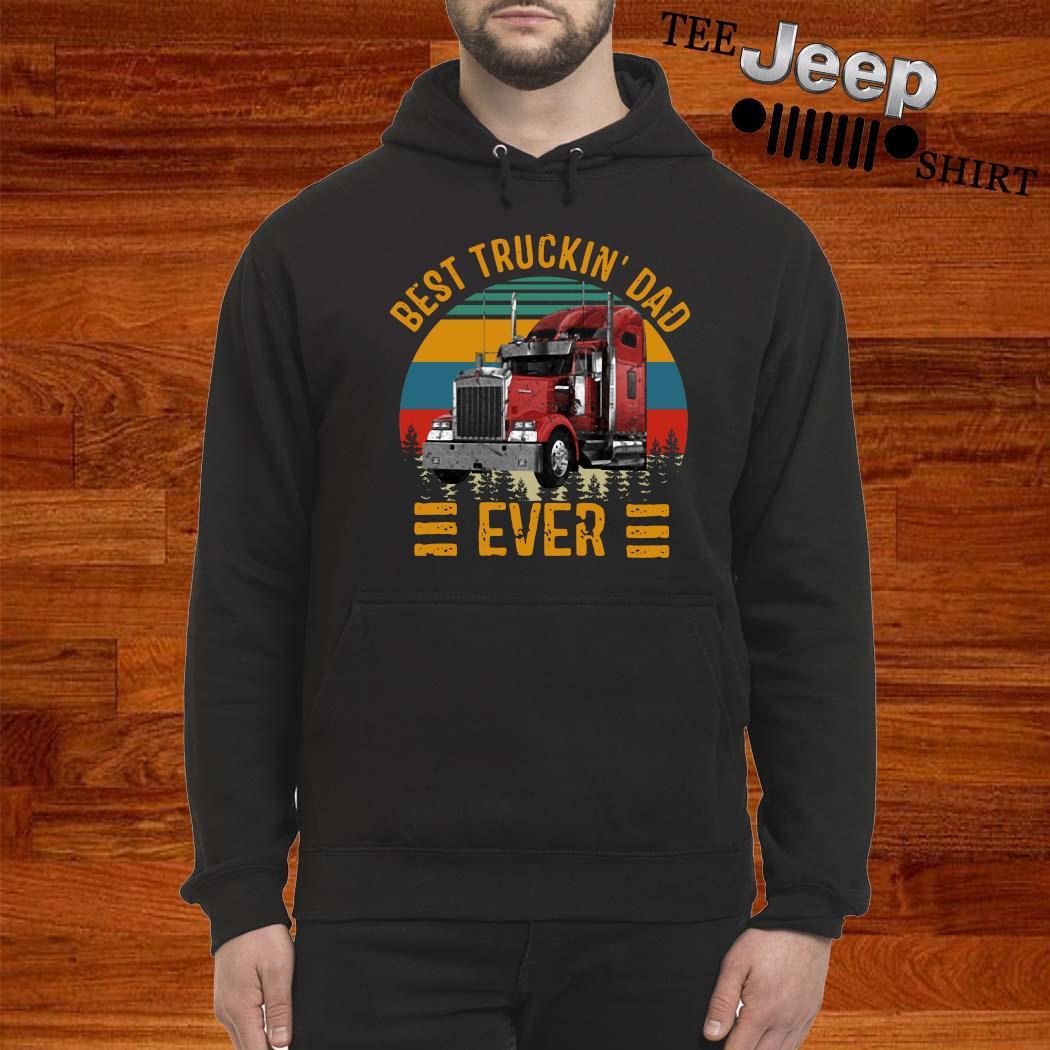 Best Truckin Dad Ever Vintage Shirt hoodie