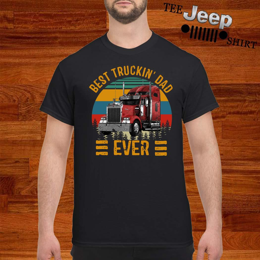 Best Truckin Dad Ever Vintage Shirt