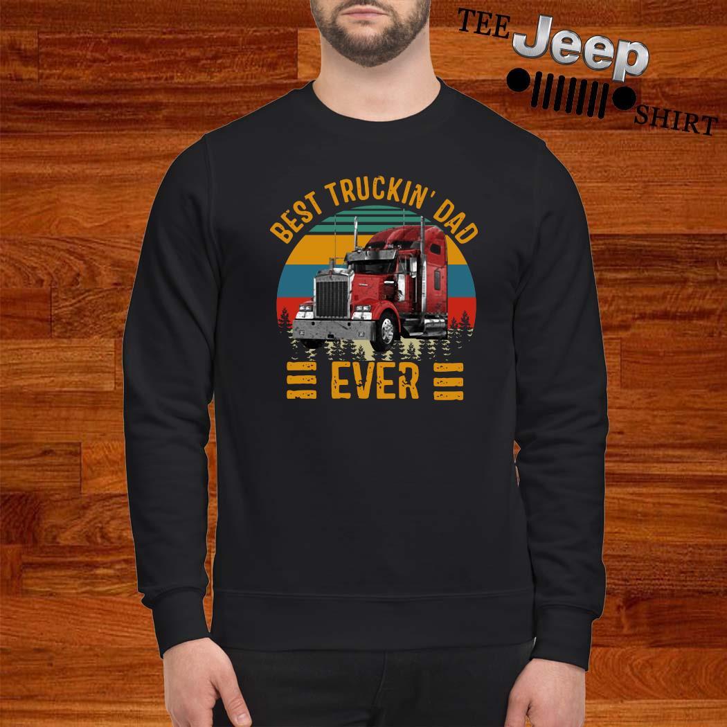 Best Truckin Dad Ever Vintage Shirt sweatshirt