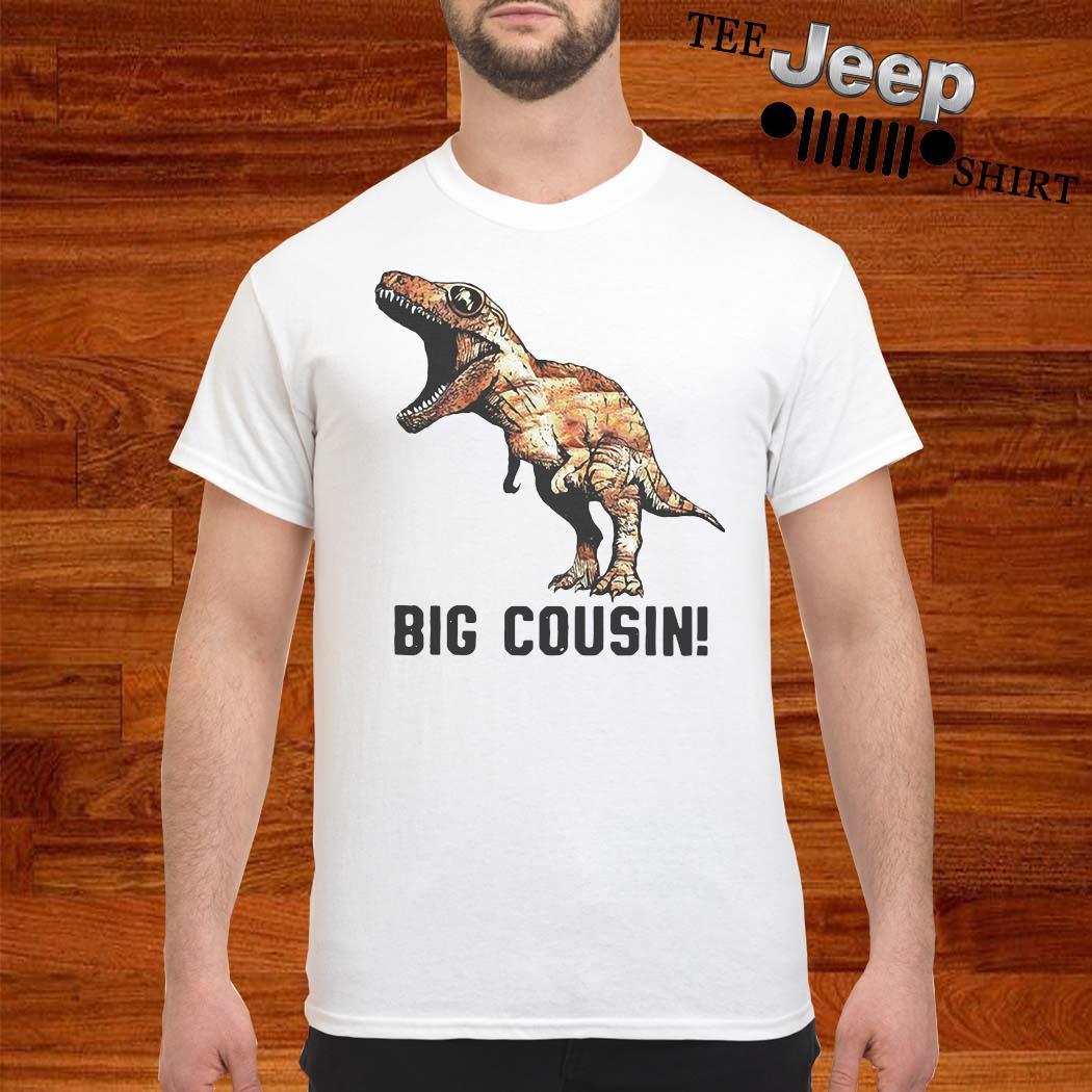 Big Cousin T-rex Dinosaur Shirt