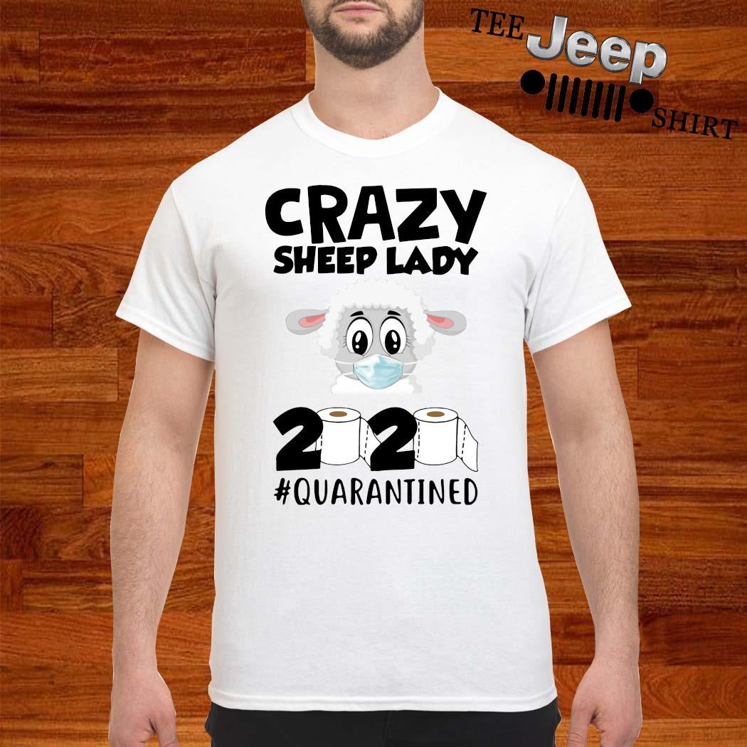 Crazy Sheep Lady 2020 Quarantined Shirt