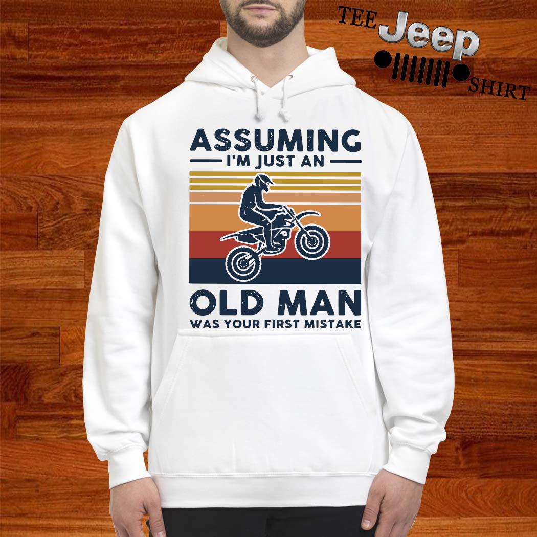 Freestyle Motocross Assuming I'm Just And Old Lady Was Your First Mistake Vintage Shirt hoodie