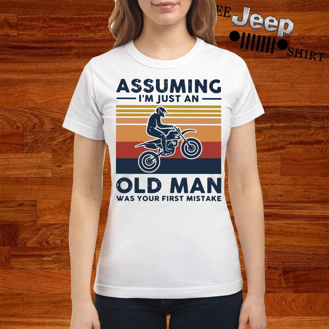 Freestyle Motocross Assuming I'm Just And Old Lady Was Your First Mistake Vintage Shirt ladies-shirt