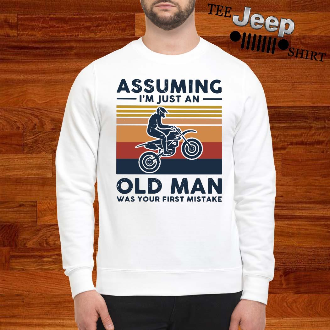 Freestyle Motocross Assuming I'm Just And Old Lady Was Your First Mistake Vintage Shirt sweatshirt