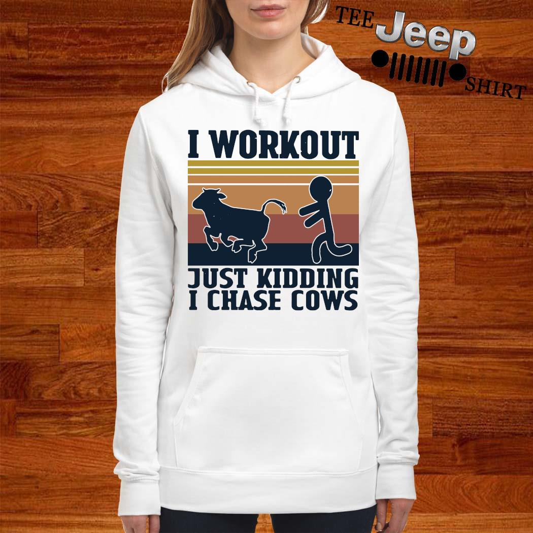 I Workout Just Kidding I Chase Cows Vintage Shirt women-hoodie