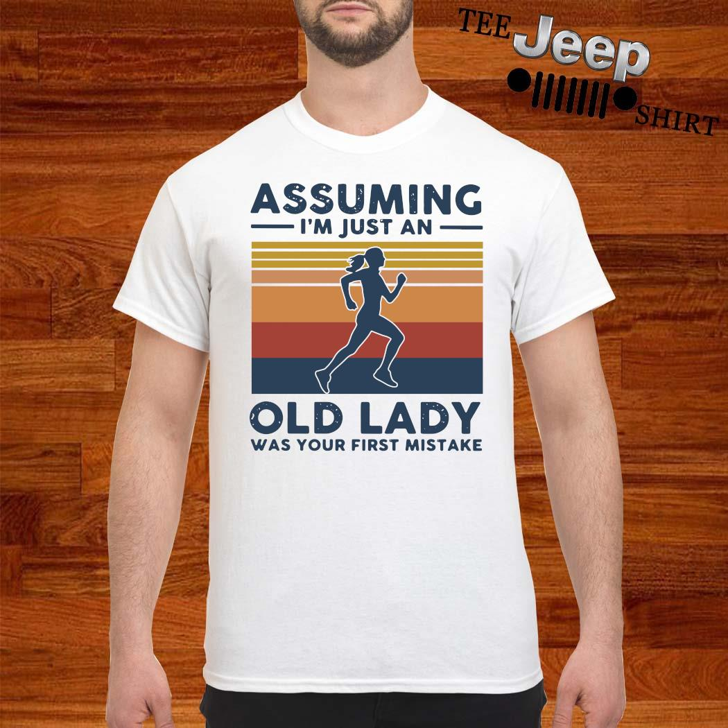 Jogging Assuming I'm Just And Old Lady Was Your First Mistake Vintage Shirt