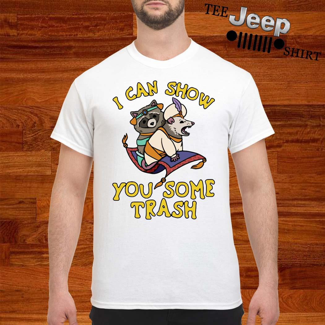Raccoon And Opossum I Can Show You Some Trash Shirt
