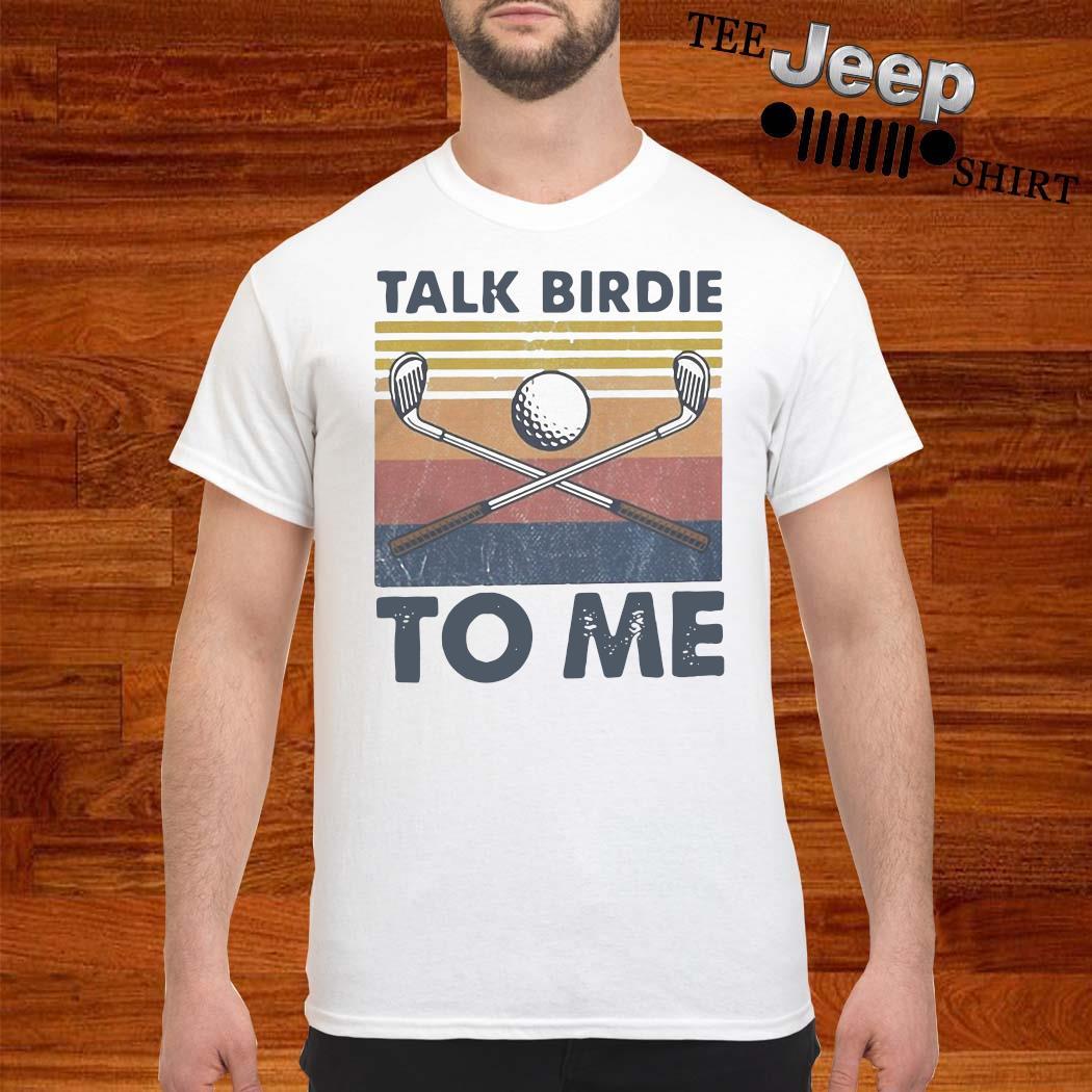 Talk Birdie To Me Vintage Shirt