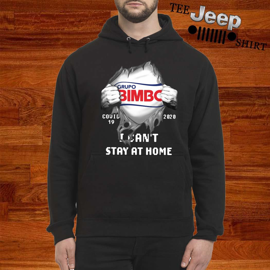 Grupo Bimbo Inside Me Covid-19 2020 I Can't Stay At Home Shirt hoodie