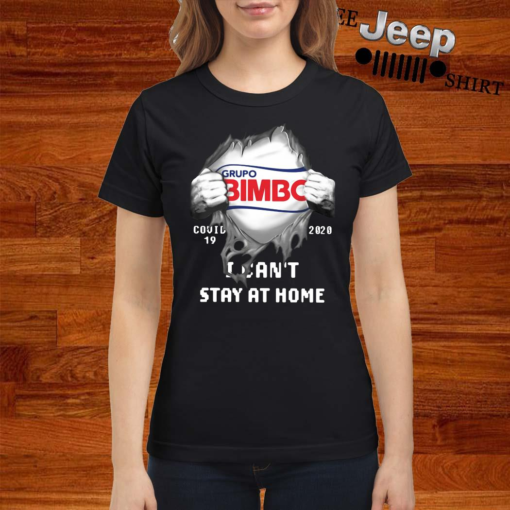 Grupo Bimbo Inside Me Covid-19 2020 I Can't Stay At Home Shirt ladies-shirt