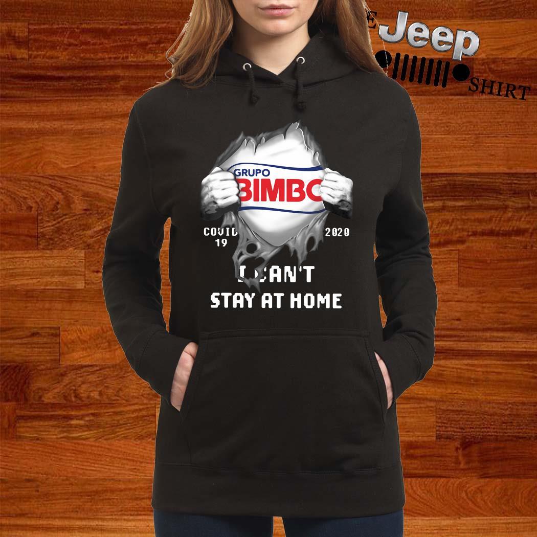 Grupo Bimbo Inside Me Covid-19 2020 I Can't Stay At Home Shirt women-hoodie