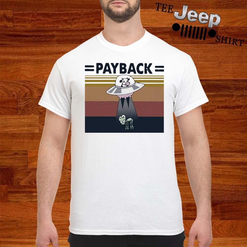 Alien Ufo Cow Payback Vintage Shirt
