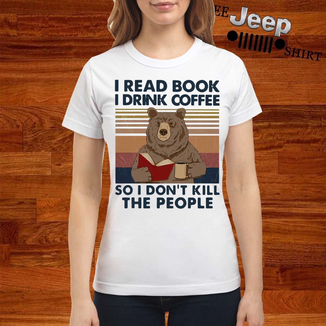 Bear I Read Book I Drink Coffee So I Don't Kill The People Vintage Shirt ladies-shirt