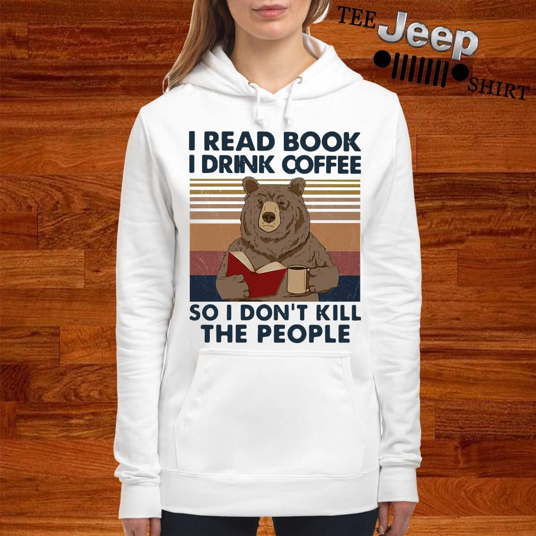Bear I Read Book I Drink Coffee So I Don't Kill The People Vintage Shirt women-hoodie