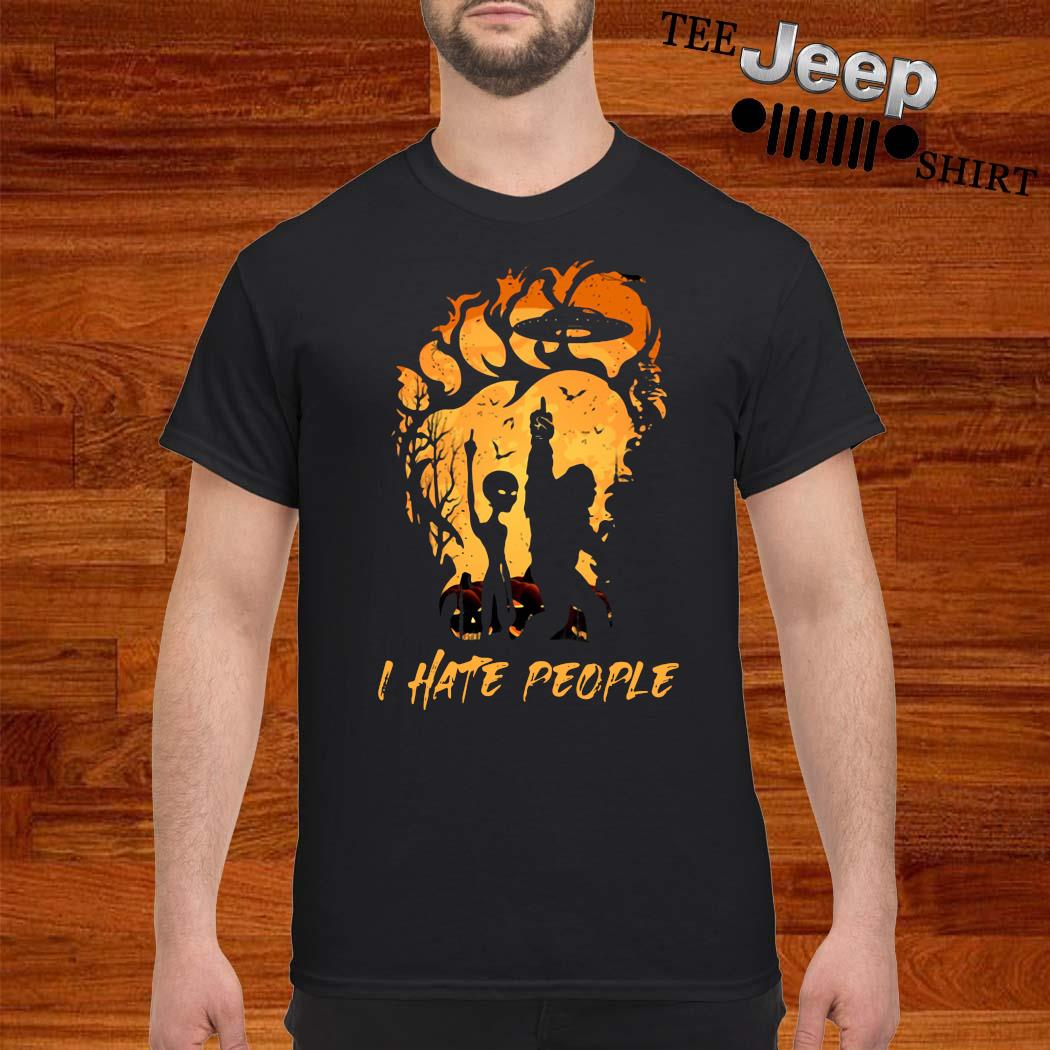 Bigfoot And Alien I Hate People Halloween Shirt
