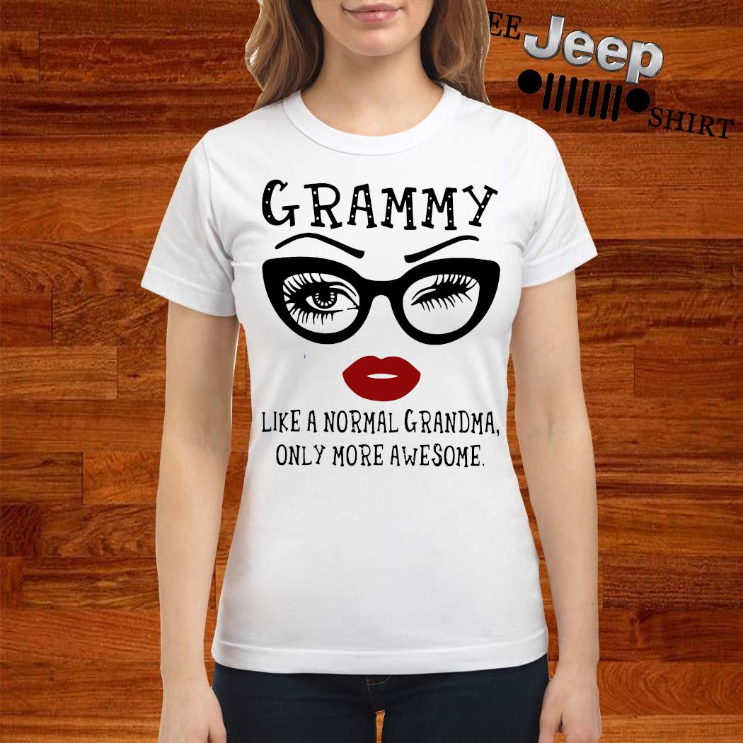 Grammy Like A Normal Grandma Only More Awesome Shirt ladies-shirt