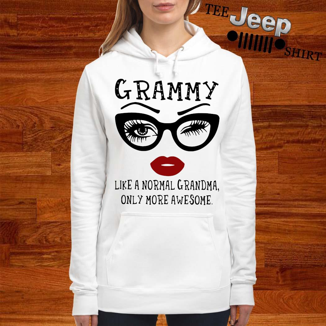Grammy Like A Normal Grandma Only More Awesome Shirt women-hoodie