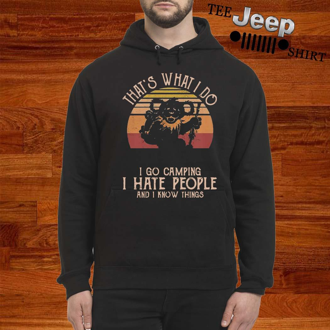 Grateful Dead Bear That's What I Do I Go Camping I Hate People And I Know Things Vintage s hoodie