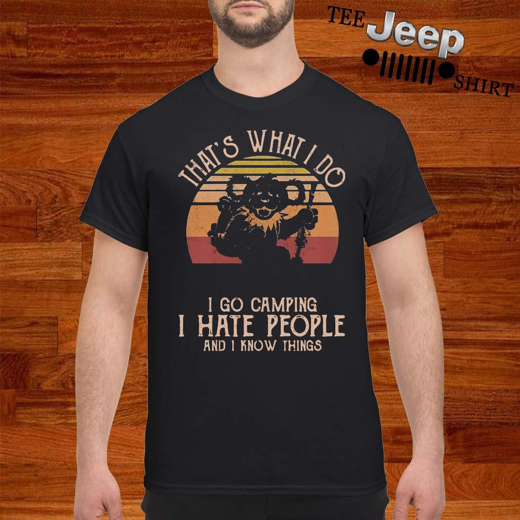Grateful Dead Bear That's What I Do I Go Camping I Hate People And I Know Things Vintage shirt