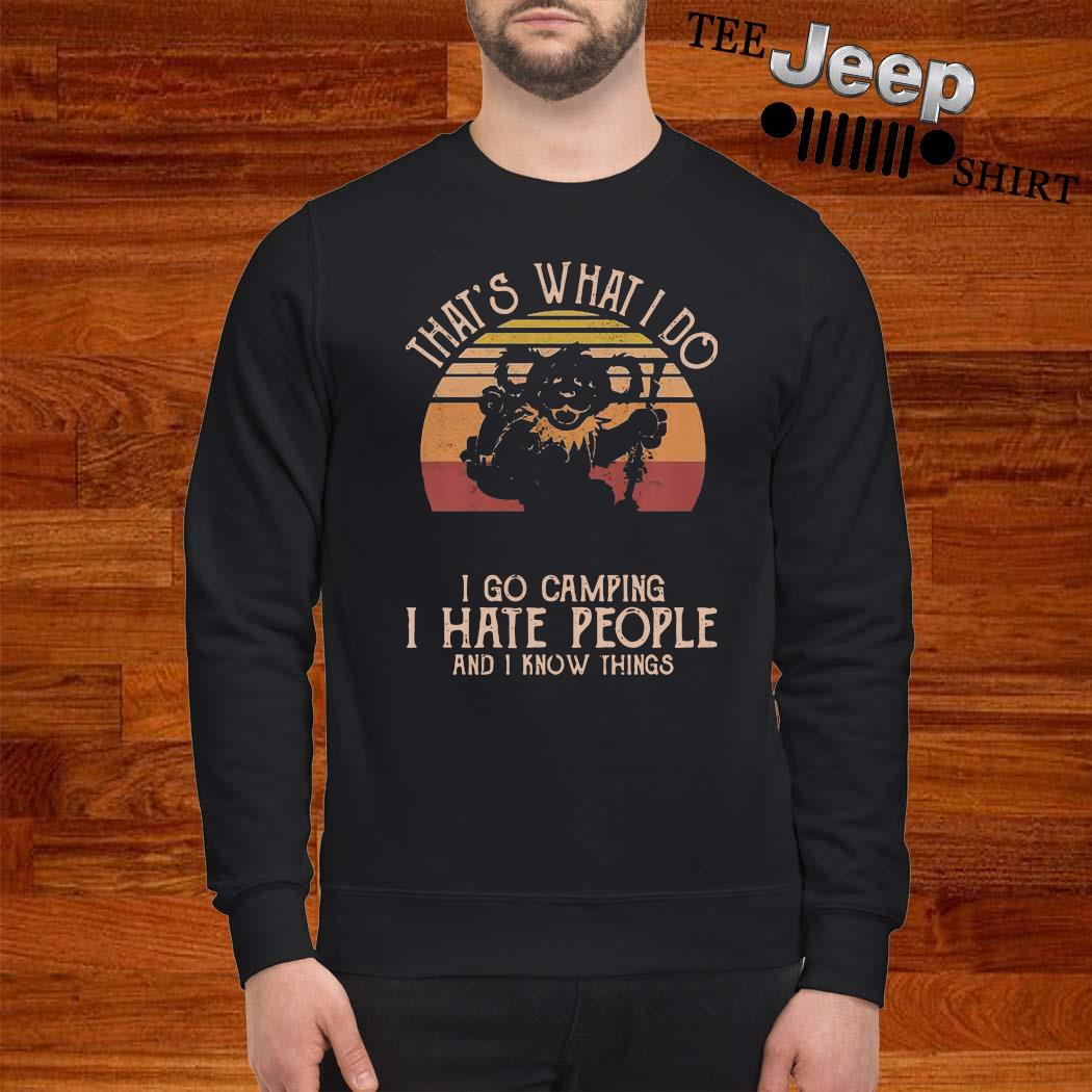 Grateful Dead Bear That's What I Do I Go Camping I Hate People And I Know Things Vintage s sweatshirt